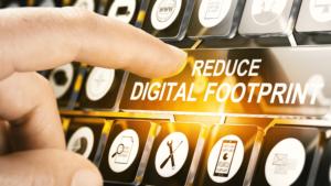 Reducing Your Digital Footprint